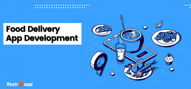 Food Delivery App Development – Benefits, Features, Challenges, Cost, Process