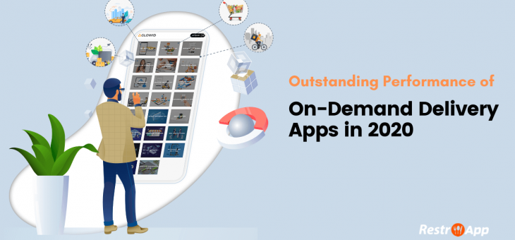 Outstanding Performance of On-Demand Delivery Apps in 2020