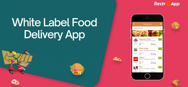 Why White Label Food Delivery App is Ideal for your Business?