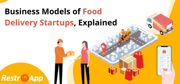 Business Models of Food Delivery Startups, Explained