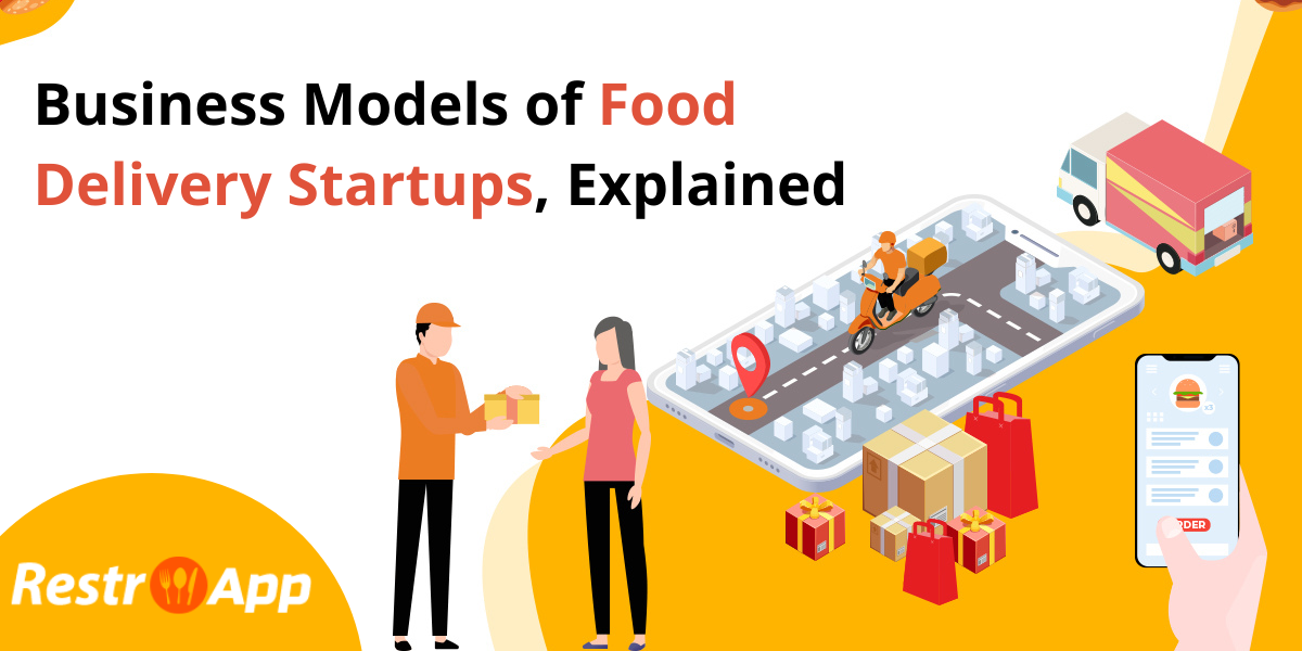 Business Models of Food Delivery Startups, Explained