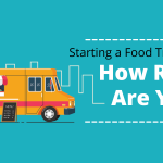 Starting a Food Truck Business – How Ready Are You_