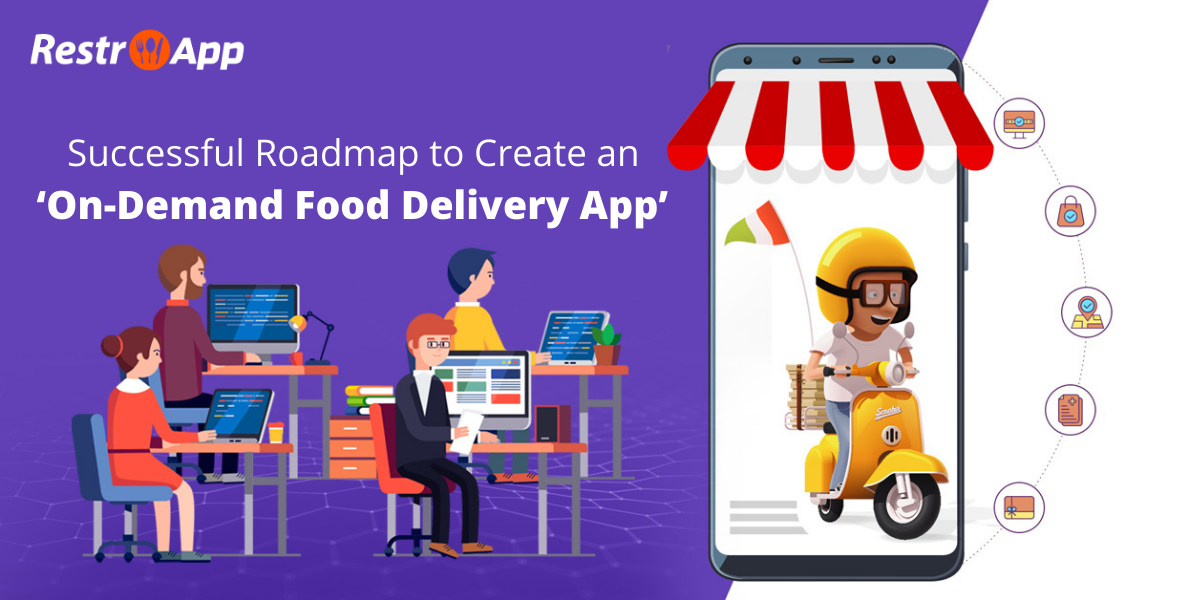 Successful Roadmap to Create an 'On-Demand Food Delivery App'